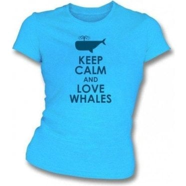 Keep Calm And Love Whales Women's Slim Fit T-Shirt