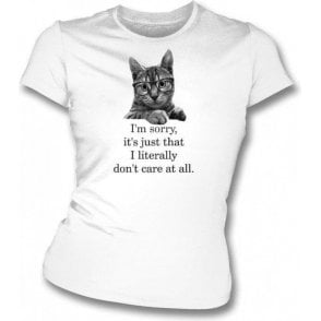 Literally Don't Care Womens Slim Fit T-Shirt