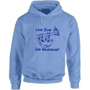 Live Slow, Die Whenever Kids Hooded Sweatshirt