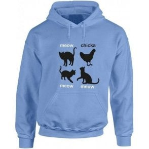 Meow Chicka Meow Meow Hooded Sweatshirt