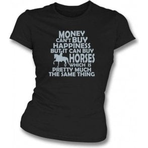 Money Can't Buy Happiness Womens Slim Fit T-Shirt