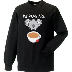 My Puns Are Koala Tea Sweatshirt