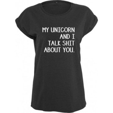 My Unicorn And I Talk Sh*t About You Womens Extended Shoulder T-Shirt