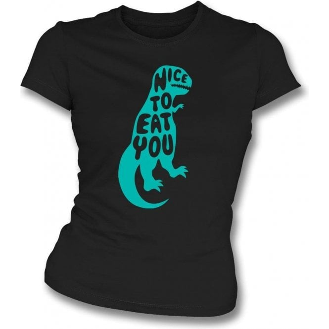 Nice To Eat You Women's Slim Fit T-Shirt