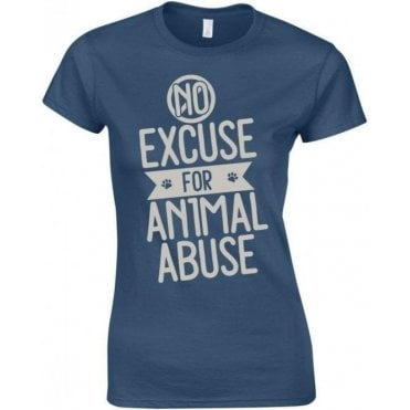 No Excuse For Animal Abuse Womens Slim Fit T-Shirt