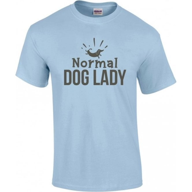 Normal Dog Lady T-Shirt