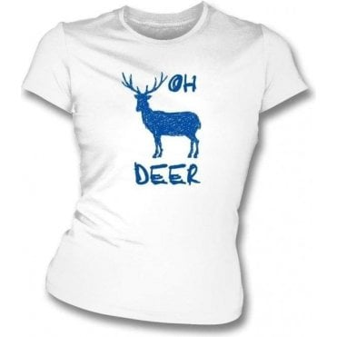 Oh Deer Womens Slim Fit T-Shirt