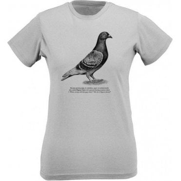 Pigeon Chested Womens Slim Fit T-Shirt
