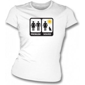 Problem Solved Womens Slim Fit T-Shirt