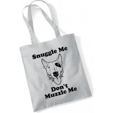 Snuggle Me, Don't Muzzle Me Long Handled Tote Bag