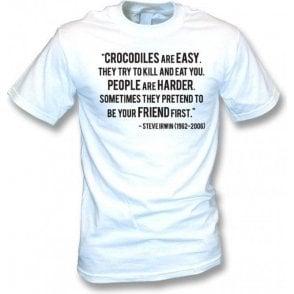 "Steve Irwin - ""Crocodiles Are Easy"" Quote T-Shirt"