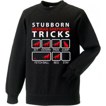 Stubborn German Shepherd Tricks Sweatshirt