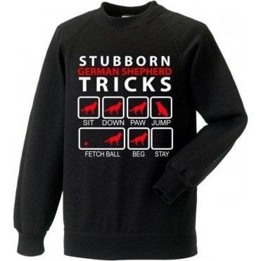 Stubborn German Shepherd Tricks Sweatshirt
