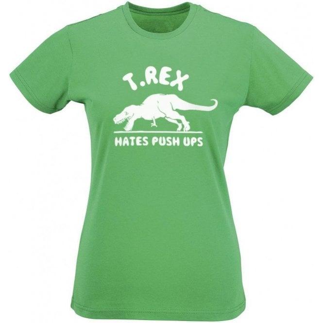 T-Rex Hates Push-Ups Women's Slim Fit T-Shirt