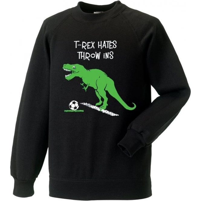 T-Rex Hates Throw Ins Sweatshirt