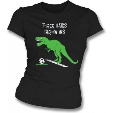 T-Rex Hates Throw Ins Womens Slim Fit T-Shirt