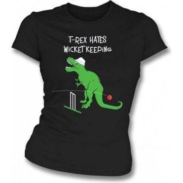 T-Rex Hates Wicketkeeping Womens Slim Fit T-Shirt