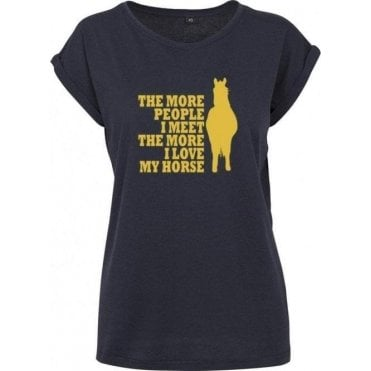 The More People I Meet The More I Love My Horse Womens Extended Shoulder T-Shirt