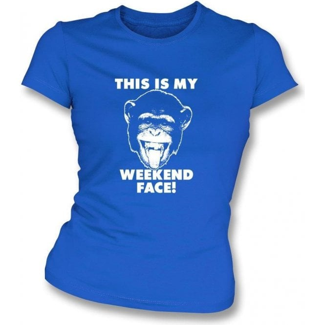 This Is My Weekend Face Womens Slim Fit T-Shirt