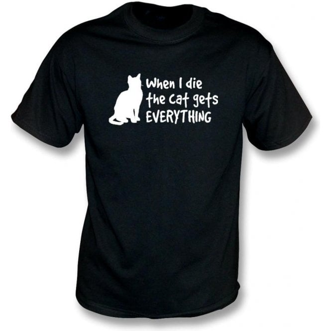 When I Die The Cat Gets Everything T-Shirt