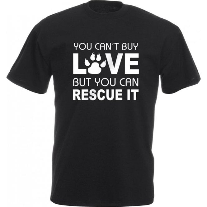 You Can't Buy Love But You Can Rescue It Kids T-Shirt