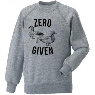 Zero Ducks Given Sweatshirt
